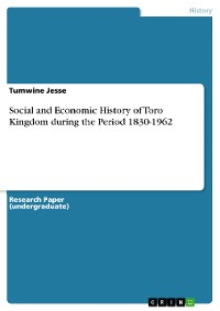 Cover Social and Economic History of Toro Kingdom during the Period 1830-1962