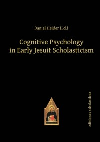 Cover Cognitive Psychology in Early Jesuit Scholasticism