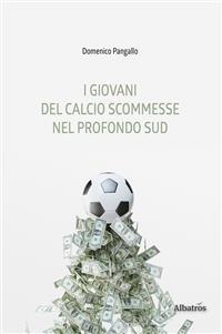 Cover I giovani del calcio scommesse nel profondo Sud