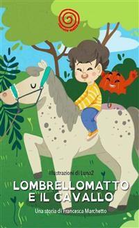 Cover Lombrellomatto e il cavallo