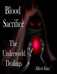 Cover Blood Sacrifice:  The Underworld Dealings