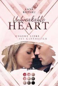 Cover Unbreakable Heart. Unsere Liebe ist gefährlich