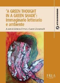 Cover 'A Green Thought in a Green Shade': Immaginario letterario e ambiente