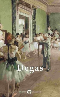Cover Delphi Complete Works of Edgar Degas (Illustrated)