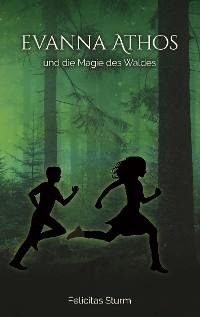 Cover Evanna Athos und die Magie des Waldes