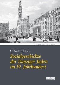 Cover Sozialgeschichte der Danziger Juden  im 19. Jahrhundert