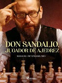 Cover Don Sandalio, jugador de ajedrez