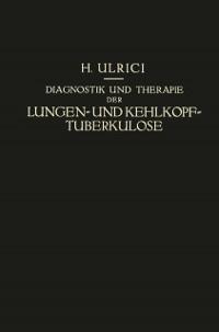 Cover Diagnostik und Therapie der Lungen- und Kehlkopf-Tuberkulose