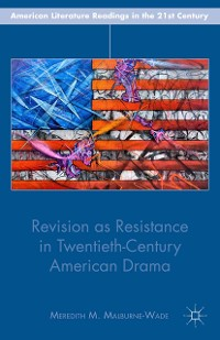 Cover Revision as Resistance in Twentieth-Century American Drama