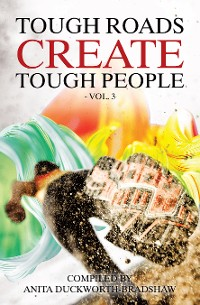 Cover Tough Roads Create Tough People: Vol 3