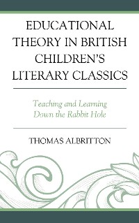 Cover Educational Theory in British Children's Literary Classics