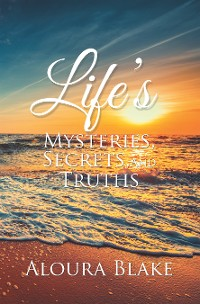 Cover Life's Mysteries, Secrets, and Truths