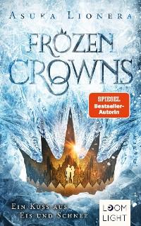 Cover Frozen Crowns 1: Ein Kuss aus Eis und Schnee