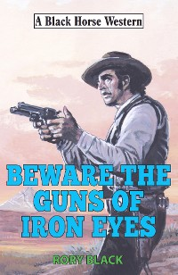 Cover Beware the Guns of Iron Eyes