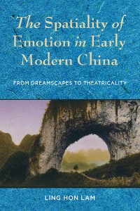 Cover The Spatiality of Emotion in Early Modern China