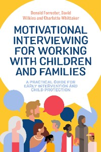 Cover Motivational Interviewing for Working with Children and Families