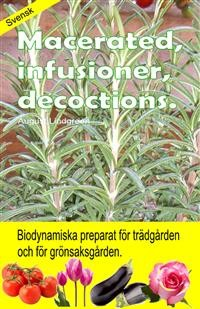Cover Macerated, infusioner, decoctions. Biodynamiska preparat för trädgården och för grönsaksgården.