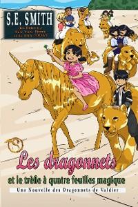 Cover Les dragonnets et le trèfle à quatre feuilles magique: Une Nouvelle des Dragonnets de Valdier