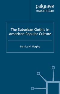 Cover The Suburban Gothic in American Popular Culture