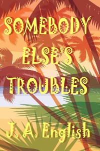 Cover Somebody Else's Troubles