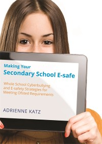 Cover Making Your Secondary School E-safe