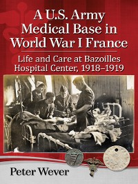 Cover A U.S. Army Medical Base in World War I France