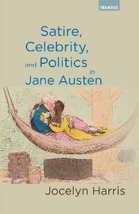 Cover Satire, Celebrity, and Politics in Jane Austen