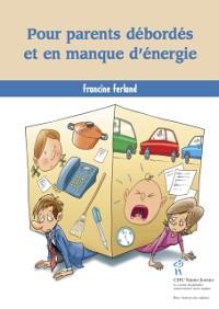 Cover Pour parents debordes et en manque d'energie