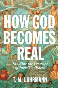 Cover How God Becomes Real