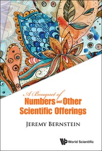 Cover Bouquet Of Numbers And Other Scientific Offerings, A