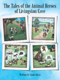 Cover The Tales of the Animal Heroes of Livingston Cove