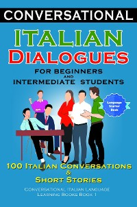 Cover Conversational Italian Dialogues For Beginners and Intermediate Students