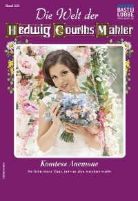 Cover Die Welt der Hedwig Courths-Mahler 526 - Liebesroman