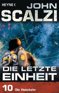 Cover Die letzte Einheit, Episode 10: - Die Heimkehr
