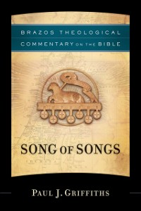 Cover Song of Songs (Brazos Theological Commentary on the Bible)