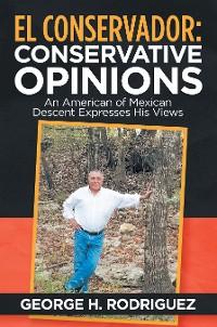 Cover El Conservador: Conservative Opinions