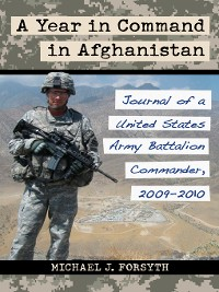 Cover A Year in Command in Afghanistan