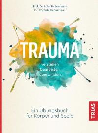Cover Trauma verstehen, bearbeiten, überwinden