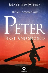 Cover First and Second Peter - Complete Bible Commentary Verse by Verse