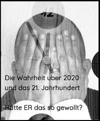 Cover Die Wahrheit über 2020 und das 21. Jahrhundert