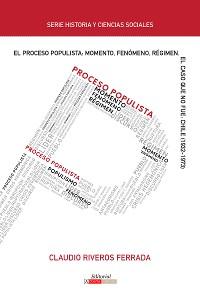 Cover El proceso populista: Momento, fenómeno y régimen