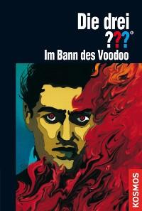 Cover Die drei ???, Im Bann des Voodoo (drei Fragezeichen)