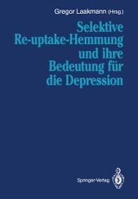 Cover Selektive Re-uptake-Hemmung und ihre Bedeutung fur die Depression