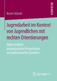 Cover Jugendarbeit im Kontext von Jugendlichen mit rechten Orientierungen