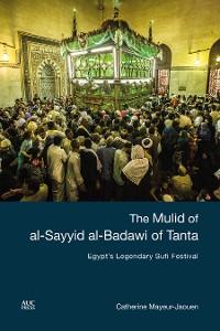 Cover The Mulid of al-Sayyid al-Badawi of Tanta