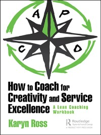 Cover How to Coach for Creativity and Service Excellence