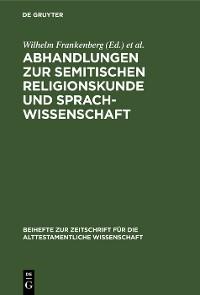 Cover Abhandlungen zur semitischen Religionskunde und Sprachwissenschaft