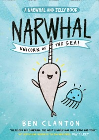 Cover Narwhal: Unicorn of the Sea! (Narwhal and Jelly 1)