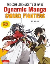 Cover The Complete Guide to Drawing Dynamic Manga Sword Fighters