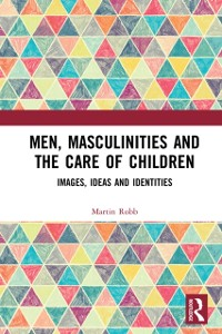 Cover Men, Masculinities and the Care of Children